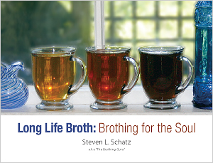 Long Life Broth: Brothing for the Soul